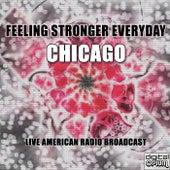 Feeling Stronger Everyday (Live) de Chicago