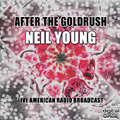 After The Goldrush (Live) by Neil Young