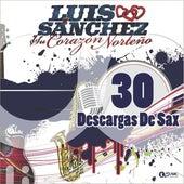 30 Descargas De Sax de Luis Sanchez y su Corazon Norteño