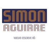 Vuelvo (Escreve Aí) de Simon Aguirre