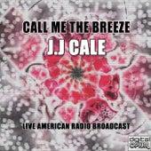 Call Me the Breeze (Live) di JJ Cale