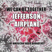 We Can Be Together (Live) de Jefferson Airplane