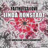 Faithless Love (Live) de Linda Ronstadt