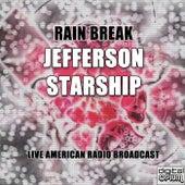Rain Break (Live) by Jefferson Starship