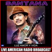 Luz Amor Y Vida (Live) by Santana