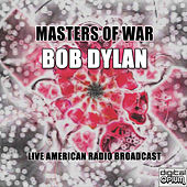 Masters Of War (Live) by Bob Dylan
