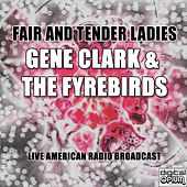 Fair And Tender Ladies (Live) by Gene Clark