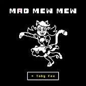 Mad Mew Mew (from UNDERTALE) de Tobyfox