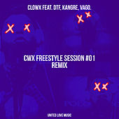 CWX Freestyle Session #01 (feat. DTF, Kangre & Vago) [Remix] de Clowx