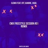 CWX Freestyle Session #01 (feat. DTF, Kangre & Vago) [Remix] von Clowx