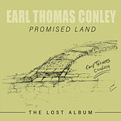 Promised Land: The Lost Album by Earl Thomas Conley