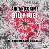 Ain't No Crime (Live) de Billy Joel