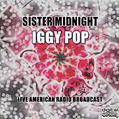 Sister Midnight (Live) de Iggy Pop