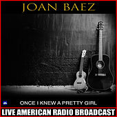 Once I Knew a Pretty Girl (Live) von Joan Baez