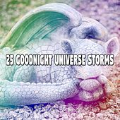 25 Goodnight Universe Storms by Rain Sounds and White Noise