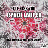 I'll Kiss You (Live) de Cyndi Lauper