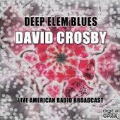 Deep Elem Blues (Live) de David Crosby