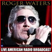 Go Fishing (Live) de Roger Waters