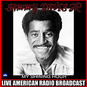 My Shining Hour (Live) by Sammy Davis, Jr.