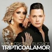 Tríptico al Amor (feat. Cristina Eustace) de Mel