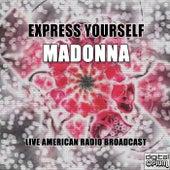 Express Yourself (Live) de Madonna