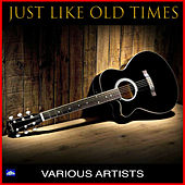 Just Like Old Times de Various Artists