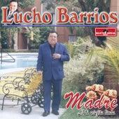 Madre Mi Viejita Linda by Lucho Barrios