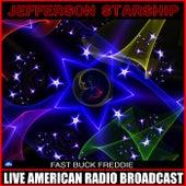 Fast Buck Freddie (Live) by Jefferson Starship