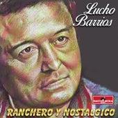 Ranchero y Nostalgico de Lucho Barrios