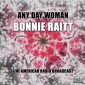 Any Day Woman (Live) by Bonnie Raitt
