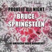 Prove It All Night (Live) di Bruce Springsteen