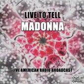 Live To Tell (Live) de Madonna