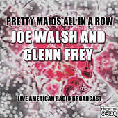 Pretty Maids All In A Row (Live) de Joe Walsh