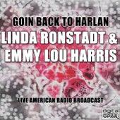 Goin Back To Harlan (Live) de Linda Ronstadt