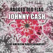 Ragged Old Flag (Live) von Johnny Cash