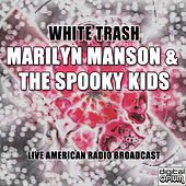 White Trash (Live) von Marilyn Manson