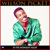 In The Midnight Hour von Wilson Pickett