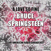 A Love So Fine (Live) by Bruce Springsteen
