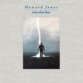 Cross That Line (Expanded and Remastered Edition) de Howard Jones