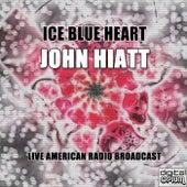 Ice Blue Heart (Live) by John Hiatt