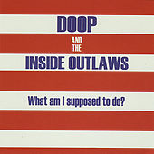 What Am I Supposed to Do? by Doop