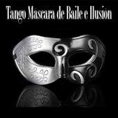Tango Máscara de Baile e Ilusión (Música en máscara de halloween) by Various Artists