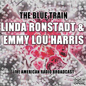 The Blue Train (Live) de Linda Ronstadt