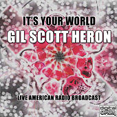 It's Your World (Live) von Gil Scott-Heron