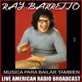 Musica Para Bailar Tambien Vol. 2 von Ray Barretto