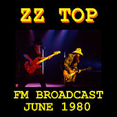 ZZ Top FM Broadcast June 1980 von ZZ Top