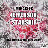 Miracles (Live) by Jefferson Starship