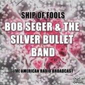 Ship of Fools by Bob Seger