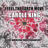 I Feel The Earth Move (Live) de Carole King
