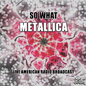 So What (Live) von Metallica